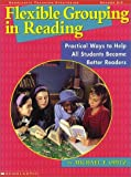 Flexible Grouping in Reading, Michael F. Opitz, 0590963902