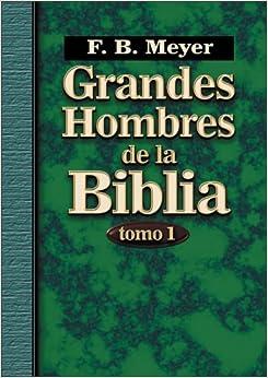 Grandes Hombres de La Biblia Vol. I / Great Men of the Bible: 1