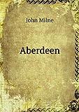 Aberdeen, John Milne, 551873820X