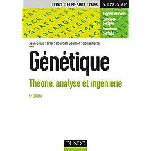 Génétique: Théorie, Analyse et Ingénierie (sciences Sup) 5e Éd.