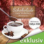 Schokolade zum Verlieben (Welcome to Edlyn Hill 1) | Miranda J. Fox