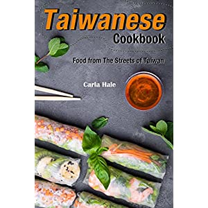 Taiwanese Cookbook: Food from The Streets of Taiwan