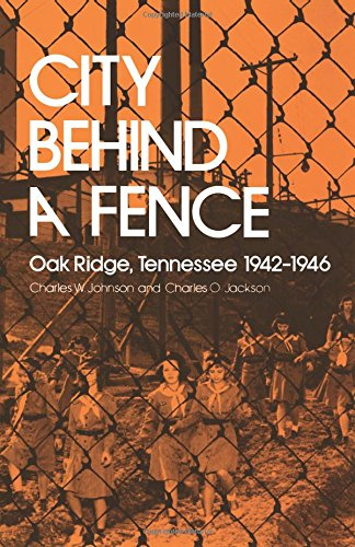Moose Fence - City Behind A Fence: Oak Ridge, Tennessee, 1942-1946