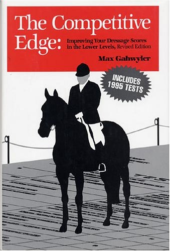 The Competitive Edge: Improving Your Dressage Scores in the Lower Levels ()