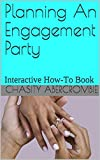 Planning An Engagement Party: Interactive How-To Book (An Interactive How To Book 1)