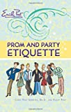 Prom and Party Etiquette, Cindy Post Senning and Peggy Post, 0061117137