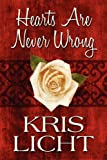 Hearts Are Never Wrong, Kris Licht, 144895424X