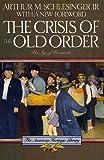 The Crisis of the Old Order, 1919-1933, Schlesinger, Arthur M., Jr., 0395489032
