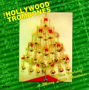 hollywood trombones have yourself a merry little