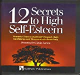 12 Secrets to High Self-Esteem