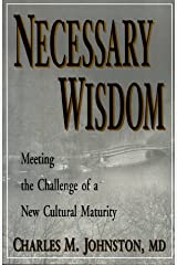 Necessary Wisdom: Meeting the Challenge of a New Cultural Maturity Paperback