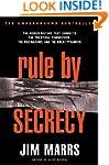 Rule by Secrecy: Hidden History That...