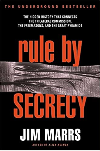 Rule by Secrecy: The Hidden History That Connects the ...