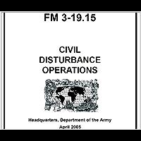 CIVIL DISTURBANCE OPERATIONS, FM 3-19.15