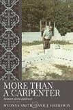 More Than A Carpenter: Memoirs of Ora Hatheway