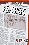 St. Louie Slow Drag (The Julia Nye Mystery Series) (Volume 2)