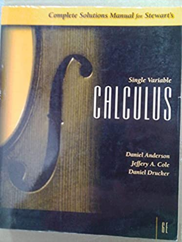 complete solutions manual for single variable calculus sixth rh amazon com stewart calculus solutions manual pdf 8e stewart calculus 7e solutions manual pdf download