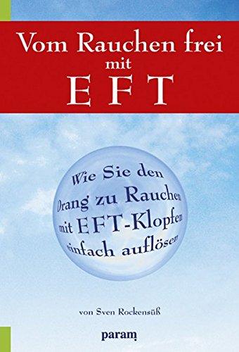 Vom Rauchen frei mit EFT: Wie Sie den Drang zu rauchen mit EFT-Klopfen einfach auflösen