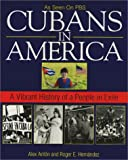 Cubans In America: A Vibrant History of a People in Exile