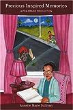 Precious Inspired Memories, Annette Sullivan, 0595300332
