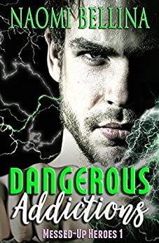 Dangerous Addictions: (Messed-Up Heroes Series Book One) by [Bellina, Naomi]