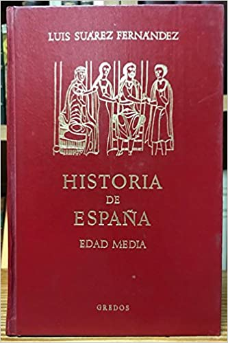 HISTORIA DE ESPAÑA. EDAD MEDIA: Amazon.es: SUAREZ FERNANDEZ, Luis ...
