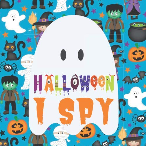 Halloween I Spy: Fun Interactive Guessing Game Book for Young Kids to Celebrate Halloween this Fall Season (Picture Riddle Books for Toddlers Kindergarteners and Young