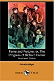 Fame and Fortune; or, the Progress of Richard Hunter, Horatio Alger, 140656544X
