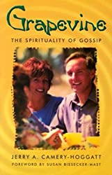 Grapevine: The Spirituality of Gossip