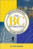 The B. C. Weather Book, K. C. Heidorn, 1894004892
