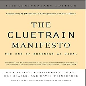 The Cluetrain Manifesto: 10th Anniversary Edition Hörbuch