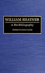 William Shatner: A Bio-Bibliography