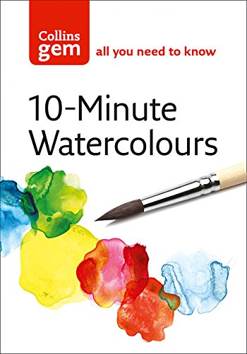 Collins Gem 10-Minute Watercolours: Techniques & Tips for Quick Watercolours ()
