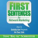 First Sentences for Network Marketing: How to Quickly Get Prospects on Your Side Audiobook by Tom