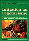 Initiation au végétarisme par Gerbe