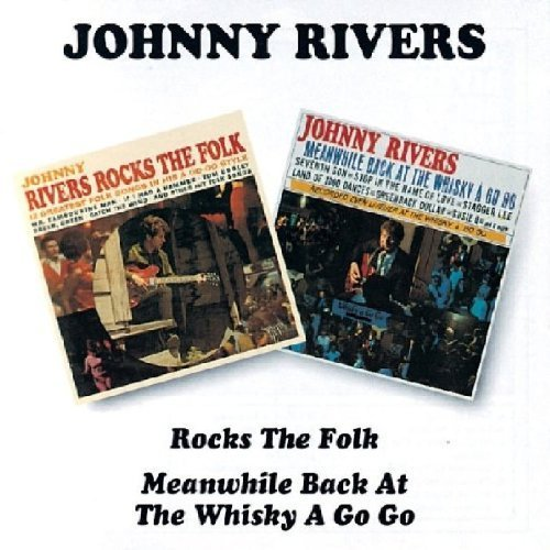 Rocks The Folks/Meanwhile Back At The Whiskey A-Go-Go [2 on 1] by Rivers, Johnny (1996) Audio CD