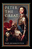Peter the Great, Paul Bushkovitch, 0847696391