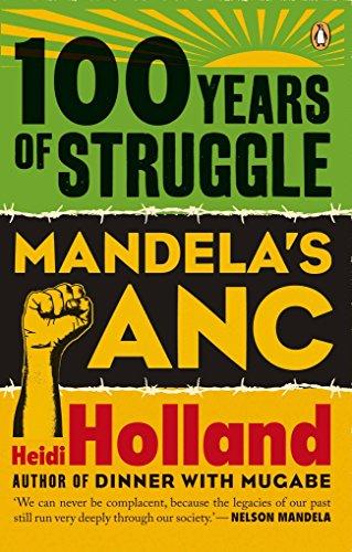 100 Years of Struggle: Mandela's ANC