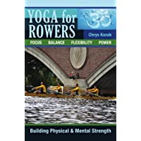 Yoga For Rowers: Building Physical & Mental Strength