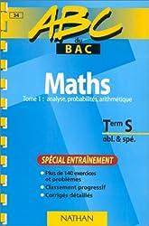 ABC du bac, mathématiques niveau terminale S obl et spé, tome 1