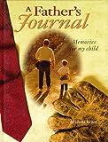 A Father's Journal, Linda Kranz, 087358712X