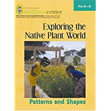 Exploring the Native Plant World: Pre-K-K: Patterns and Shapes