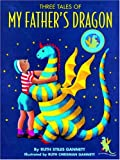 Three Tales of My Father's Dragon, Ruth Stiles Gannett and Ruth Chrisman Gannett, 0679989110