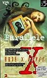 Akte X Novels, Die unheimlichen Fälle des FBI, Bd.5, Parallele