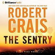 The Sentry: An Elvis Cole - Joe Pike Novel, Book 14 | Robert Crais