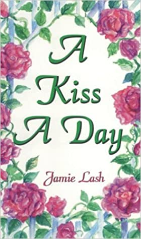Book A Kiss a Day: 77 Days in the Love of God from the Song of Songs