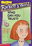 img - for Who Can You Trust? (Rockett's World) book / textbook / text book