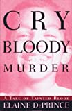 Cry Bloody Murder, Elaine De Prince, 0679456767