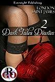 Dark Tales Diaries: Volume Two