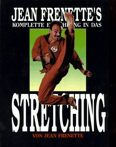 Jean Frenette's komplette Einführung in das Stretching